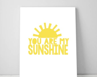 You are my Sunshine Nursery Wall Art, My Only Sunshine Printable Yellow Nursery Art, Sunshine Print for Girls Room Art