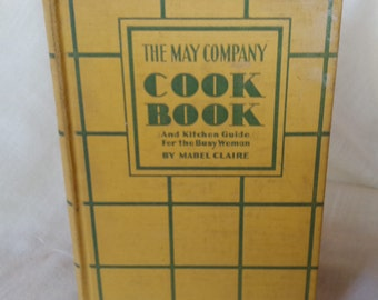 May Company Cook Book and Kitchen Guide for the Busy Woman by Mabel Claire