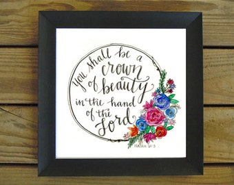 Print : You Shall Be a Crown of Beauty in the Hand of the Lord - Isaiah 61 3