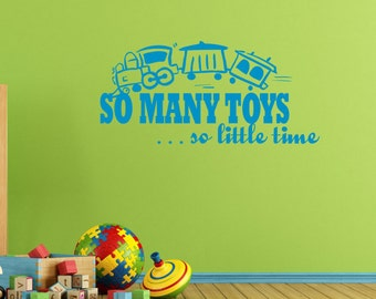 So Many Toys So Little Time Decal -  Boys Wall Decal - Kids Decal - Wall Quotes - Wall Decor - Vinyl Lettering - Playroom Wall Decal