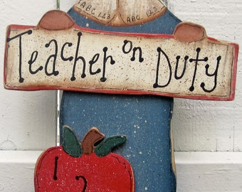 Teacher Gift Painted Wood Tole Decorative Painting Gifts For Teachers Shelf Sitter Hand Painted Primitive Rustic Whimsical Teacher On Duty