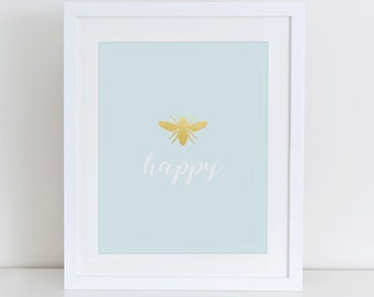 Be Happy Art Print, Be Happy Printable, Instant Download,  Printable Home Decor, Digital Art Print, Bee Happy Print, Gold Foil Bee