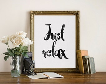 Motivational print Just relax, Typography poster, Inspirational quote, Black and White, Motivational print, Wall Decor