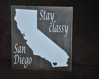 Wooden Stay Classy San Diego Sign