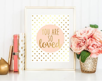 You are so loved faux gold foil and pink digital printable nursery wall art
