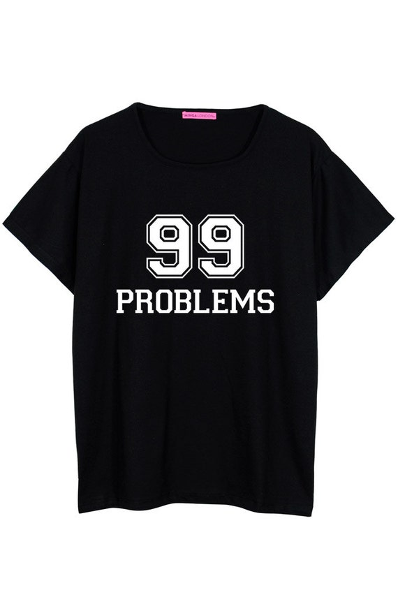 Swag Shirts 99 99 Problems Oversized t Shirt