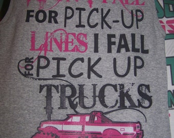 I don't fall for Pickup Lines T-Shirt   Item #1012