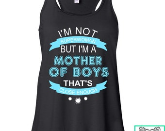 I'm Not SuperWoman But I'm A Mother Of Boys That's Close Enough - Ladies Racerback Flowy Tank Top - Mom Tank - Twins - Mother's Day Gift