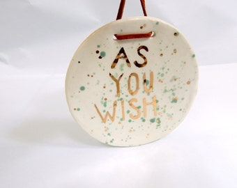 AS YOU WISH Porcelain Wall Hanging