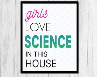 "Printable Art ""Girls Love Science In This House"" Digital Download Kids Art Scientist Art Digital Art Decor 8x10 22x28 Home Decor"