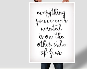"Typographic Print Wall Art ""Everything you've ever wanted is on the other side of fear"" - Instant Download PDF file"