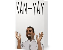 Kanye West Card 'KAN-YAY' (Funny Birthday Card, Any Occasion, Blank Card) (100% Recycled Paper)