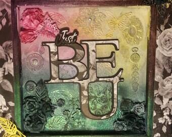 """Original Mixed Media Canvas - """"Just Be U"""""""