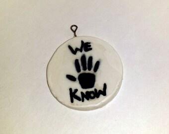 We Know Pendant