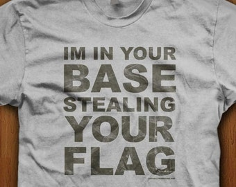 In Your Base Stealing Your Flag Video Game Geek T-Shirt Gaming Games Nerd Retro Gift Graphic Cod Halo Paintball CTF Capture The Flag Funny