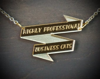 Highly Professional Business Cats Gold Mirror Acrylic Necklace