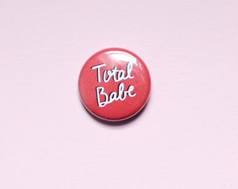Total Babe One Inch Button