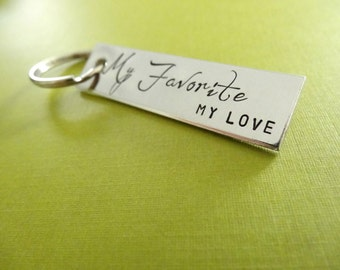 My Favorite My Love Keychain - Handstamped Key Chain Accessory