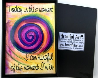 Today I am MINDFUL Buddhist Zen Yoga Meditation Mindfulness Spiral LAW of ATTRACTION Affirmation Magnet Heartful Art by Raphaella Vaisseau