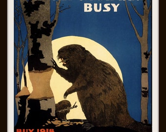 """Canadian Patriotic Poster """"Keep All Canadians Busy Beaver Victory Bonds"""" 1918 WWI Giclee Art Print"""