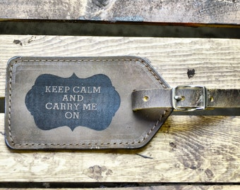 Leather Luggage Tag, Laser Engraved Luggage Tag, Traveler Gift Wedding Anniversary, Keep Calm And Carry On, gifts for adventurers