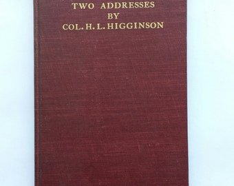 Two Addresses by Col. H. L. Higginson 1902