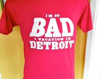 I'm So Bad I Vacation in Detroit 1980s vintage tee shirt - fuchsia size medium/large