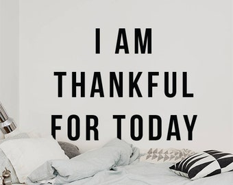 I am thankful for today, Large Inspirational Gratitude Wall Quote Motivational Love Typography Wall Decal Wall Letters WAL-2290