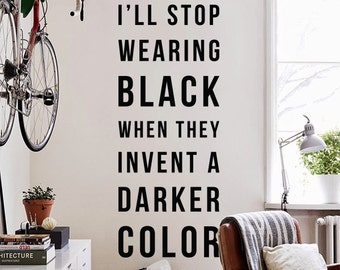 I'll stop wearing black when they invent a darker color, Large Fashion Quote Typography Wall Decal Letters WAL-2310