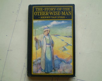 The Story of the Other Wise Man - by Henry Van Dyke - Circa 1930s