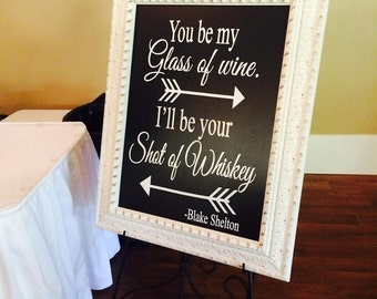 You'll Be My Glass of Wine I'll Be Your Shot of Whiskey Decal - Wedding - Bar - Chalkboard Frame