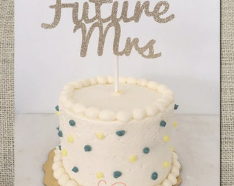 Gold Glitter 'Future Mrs' // Bridal Shower // Bachlorette Cake Topper