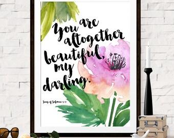 Bible Verse Art Print, Scripture Print, Girls Room Art, Nursery Decor, College Dorm Decor, You are Altogether Beautiful My Darling, Solomon