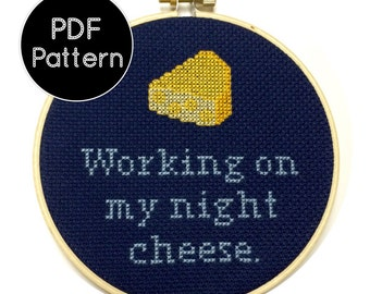 PATTERN - Working On My Night Cheese - 30 Rock Quote - Funny Cross Stitch Pattern