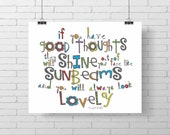 Roald Dahl quote- Good Thoughts will Shine like Sunbeams and You Will Always Look Lovely - Colorful Print