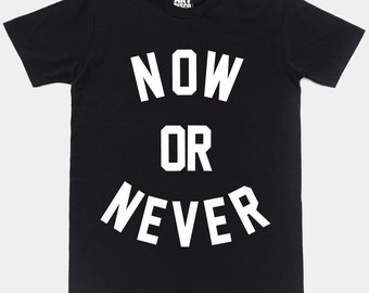 Now or Never T-Shirt by Art Disco