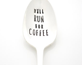 Will Run For Coffee. Hand stamped spoon for Runners and Coffee Lovers. By Milk & Honey