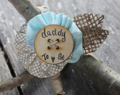 Rustic Burlap Daddy to Be Pin // Father to Be Pin Custom Rustic or Chalkboard Baby Shower // Dad to be Boutonniere // Custom Made