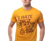 I Hate Cinco De Mayo Said No Juan Ever T-Shirt Funny Mexico Retro Party Mexican Tee Shirt Tshirt Mens Womens S-3XL Great Gift Idea