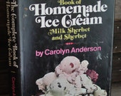 The Complete Book Of Homemade Ice Cream, Milk Sherbet & Sherbet By Carolyn Anderson 1970s Vintage Hardcover In DJ Sweets Treats Desserts