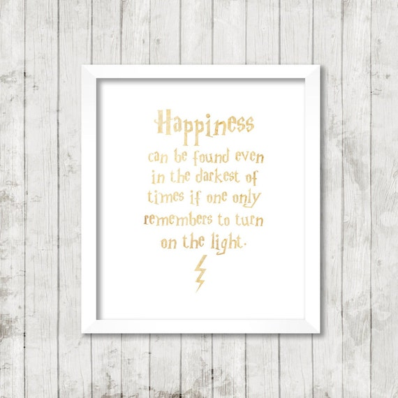Happiness Can Be Found In The Darkest Of Times Quote: Harry Potter Quote Happiness Can Be Found By Ohlovelydaydesign