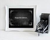 PRINTABLE. 8x10, 8.5x11 or A4. Enjoy the silence. Graphic art print. Wall decor