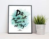 INSTANT DOWNLOAD. Inspirational print. Yoda Star Wars Quote. Wall decor. 8x10