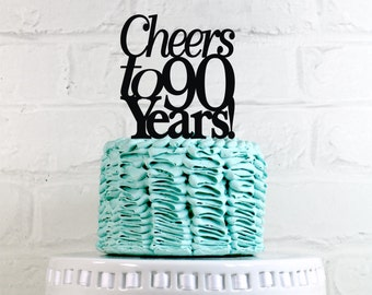 Cheers to 90 Years 90th Anniversary or Birthday Cake Topper or Sign