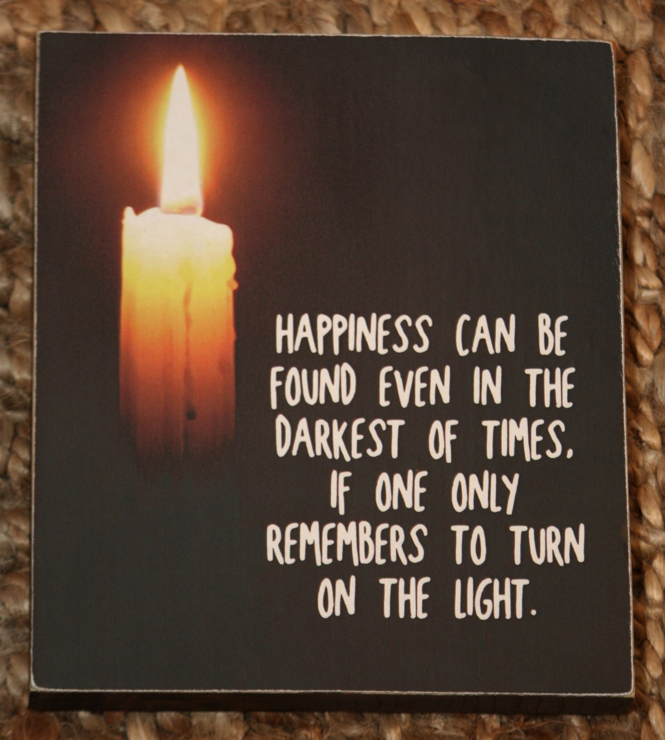 Happiness Can Be Found In The Darkest Of Times Quote: Kitchen & Dining