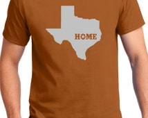 TEXAS HOME SHIRT, Texas Orange , Texas, From Texas,Born in Texas, Texas t-shirt, Love Texas, Don't mess with Texas, State Shirt ,Texas Home