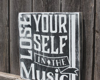 Music Sign- Lose Yourself in the Music- Music Quote Sign- Gift for Musician- Gift for Music Teacher- Home Decor- Wood Sign- Music Gift- Sign