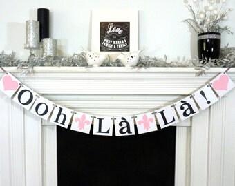 Bridal Shower Banner/ Ooh La La Banner/ French Bridal Shower/ Lingerie Shower/ Bachelorette Party/ Paris Fleur de Lis