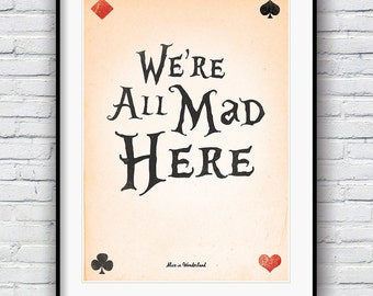 Alice in Wonderland Decor, We're all mad here, Quote Poster, Alice in Wonderland wall art