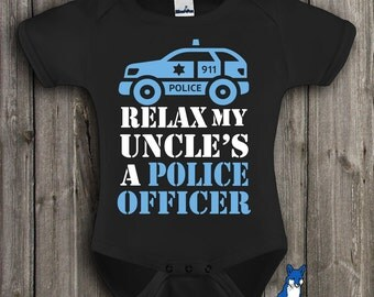 Funny baby bodysuit,Relax my uncle is a police officer, baby clothing, boy or girl one piece, by BlueFoxApparel *164